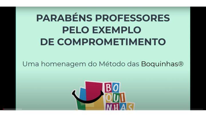 Parabéns Professores pelo Exemplo de Comprometimento: Uma homenagem do Método das Boquinhas.
