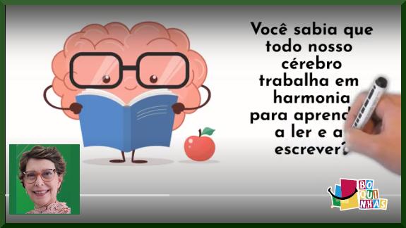 Você sabia que todo  nosso cérebro trabalha em harmonia para aprender a ler e escrever?